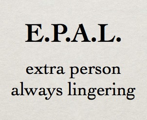 "I've made it into an acronym to help any internationals. Can you guys help me define ""epal?"""